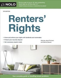 Renters' rights : the basics / Attorney Janet Portman and Marcia Stewart.