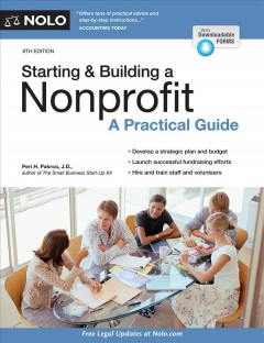Starting & building a nonprofit : a practical guide / Peri H. Pakroo, J.D.
