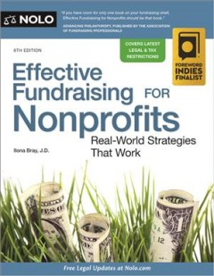 Effective fundraising for nonprofits : real-world strategies that work / Ilona Bray, J.D. - Ilona Bray, J.D.