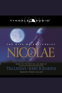 Nicolae : the rise of Antichrist / Tim LaHaye & Jerry B. Jenkins.