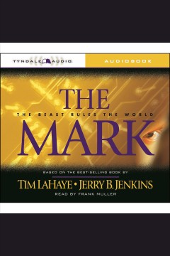 The mark : the beast rules the world / Tim LaHaye, Jerry B. Jenkins.