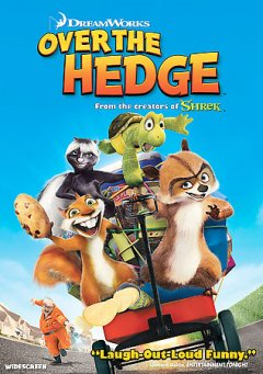 Over the hedge /  DreamWorks Animation SKG ; DreamWorks Home Entertainment ; produced by Bonnie Arnold ; screenplay by Len Blum and Lorne Cameron & David Hoselton and Karey Kirkpatrick ; directed by Tim Johnson, Karey Kirkpatrick.