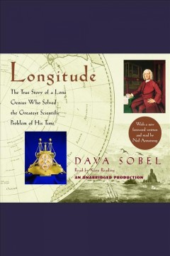 Longitude : the true story of a lone genius who solved the greatest scientific problem of his time / Dava Sobel. - Dava Sobel.