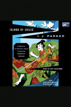 Island of exiles : a mystery of ancient Japan featuring Sugawara Akitada / I.J. Parker.