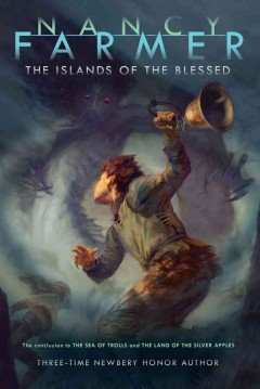 The Islands of the Blessed /  Nancy Farmer.