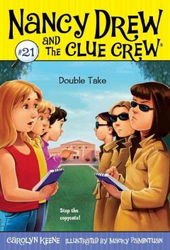 Double take /  by Carolyn Keene ; illustrated by Macky Pamintuan.