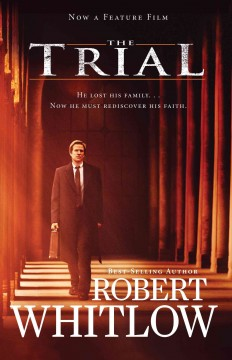 The trial /  Robert Whitlow.