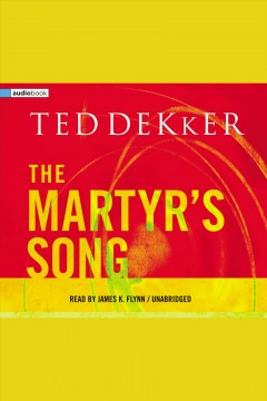 The martyr's song /  Ted Dekker.