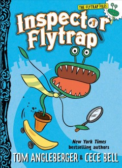 Inspector Flytrap /  by Tom Angleberger ; illustrated by Cece Bell. - by Tom Angleberger ; illustrated by Cece Bell.