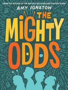 The Mighty Odds /  Amy Ignatow.