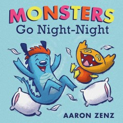 Monsters go night-night /  Aaron Zenz.