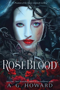 Rose blood /  A.G. Howard