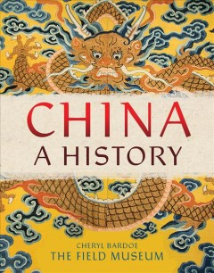 China : a history / by Cheryl Bardoe. - by Cheryl Bardoe.