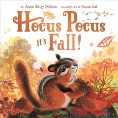 Hocus pocus, it's fall! /  by Anne Sibley O'Brien ; illustrated by Susan Gal. - by Anne Sibley O'Brien ; illustrated by Susan Gal.