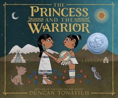 The princess and the warrior : a tale of two volcanoes / Duncan Tonatiuh.