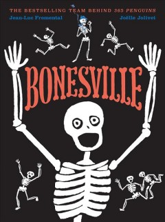 Bonesville /  written by Jean-Luc Fromental ; illustrated by Joëlle Jolivet.