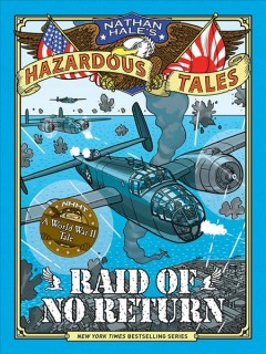 Raid of no return : a World War II tale of the Doolittle Raid / by Nathan Hale. - by Nathan Hale.