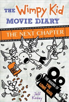 The Wimpy kid movie diary : the next chapter / by Jeff Kinney - by Jeff Kinney