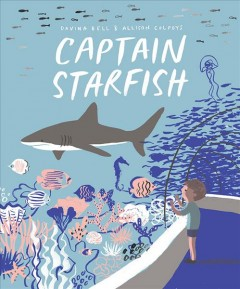 Captain Starfish /  Davina Bell ; with illustrations by Allison Colpoys.