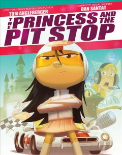 The Princess and the pit stop /  by Tom Angleberger ; illustrated by Dan Santat. - by Tom Angleberger ; illustrated by Dan Santat.