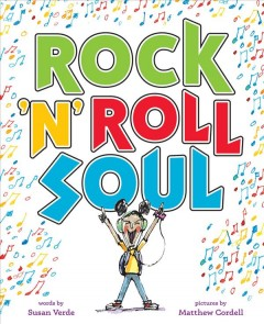 Rock 'n' roll soul /  by Susan Verde ; illustrated by Matthew Cordell.