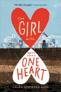 The girl with more than one heart /  by Laura Geringer Bass.