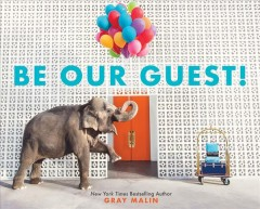 Be our guest : not your ordinary vacation / Gray Malin.