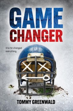 Game changer /  Tommy Greenwald. - Tommy Greenwald.
