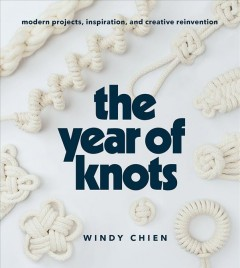 The year of knots /  Windy Chien. - Windy Chien.