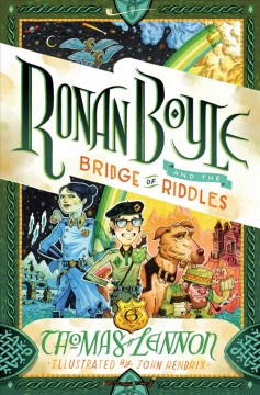 Ronan Boyle and the bridge of riddles /  Thomas Lennon ; illustrated by John Hendrix.