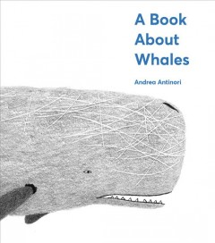 A book about whales /  Andrea Antinori.