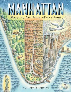 Manhattan : mapping the story of an island / Jennifer Thermes. - Jennifer Thermes.