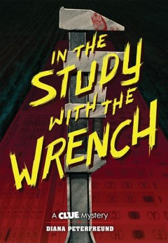 In the study with the wrench /  by Diana Peterfreund.