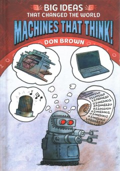 Machines that think! /  Don Brown. - Don Brown.