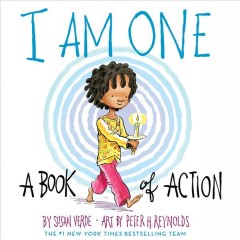 I am one : a book of action / Susan Verde ; art by Peter H. Reynolds.
