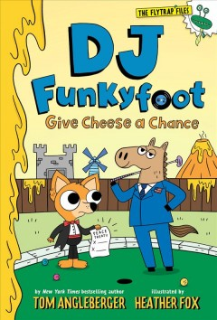 DJ Funkyfoot : give cheese a chance / by Tom Angleberger ; illustrated by Heather Fox. - by Tom Angleberger ; illustrated by Heather Fox.