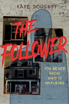 The follower /  Kate Doughty. - Kate Doughty.