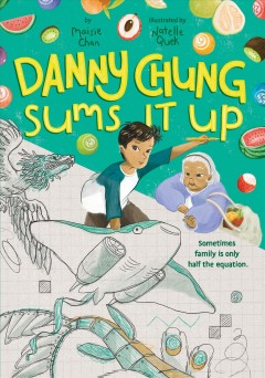 Danny Chung sums it up /  by Maisie Chan ; illustrated by Natelle Quek.