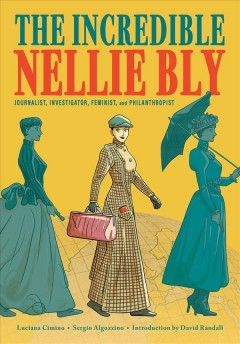 Nellie Bly /  Luciana Cimino, Sergio Algozzino ; translated by Laura Garofalo. - Luciana Cimino, Sergio Algozzino ; translated by Laura Garofalo.