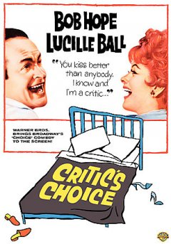 Critic's choice /  [presented by] Warner Bros. Pictures ; screenplay by Jack Sher ; produced by Frank P. Rosenberg ; directed by Don Weis.