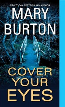 Cover your eyes /  Mary Burton.