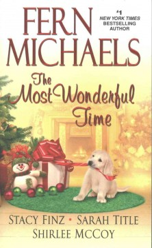 The most wonderful time /  Fern Michaels, Stacy Finz, Sarah Title, Shirlee McCoy.