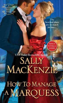 How to manage a marquess /  Sally MacKenzie.