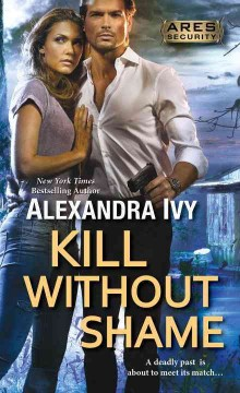Kill without shame /  Alexandra Ivy.
