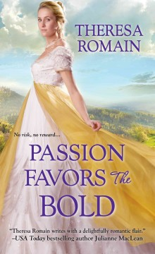 Passion favors the bold /  Theresa Romain.