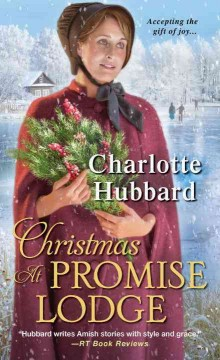 Christmas at promise lodge / Charlotte Hubbard.