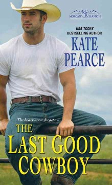 The last good cowboy /  Kate Pearce.