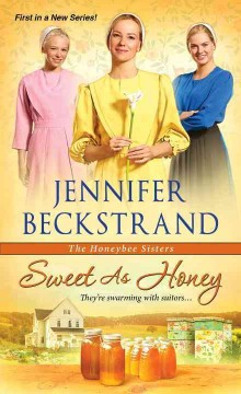 Sweet as honey /  Jennifer Beckstrand.