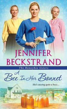 A bee in her bonnet /  Jennifer Beckstrand.