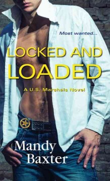 Locked and loaded /  Mandy Baxter. - Mandy Baxter.